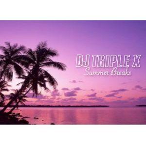 Dj Triple X - Summer Breaks 2016