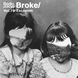 Radio Juicy Vol. 75 (Escapism by Broke/)