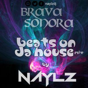 Dj Naylz - Beats On Da House - Brava Sonora Mix