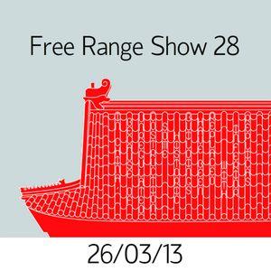 Free Range Show #28 26/03/13
