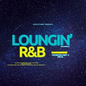 Loungin' R&B Favorites Part II (The Millennials) (Vol. 12)