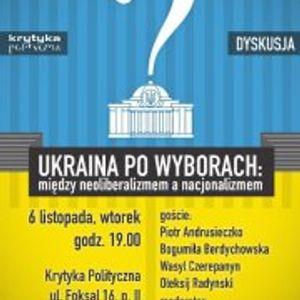 Warszawa | Ukraina po wyborach: między neoliberalizmem a nacjonalizmem - 06.11.2012
