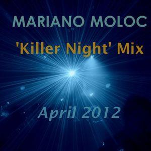 Mariano Moloc - April 2012 'Killer Night' Mix