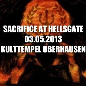 DJ SACRIFICE AT HELLSGATE 03.05.2013 KULTTEMPEL OBERHAUSEN [EARLY TERROR]