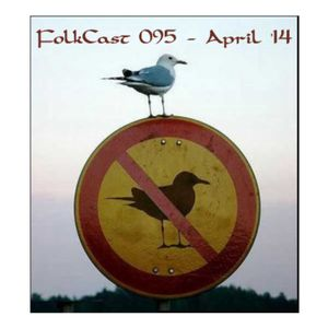 FolkCast 095 - April 2014