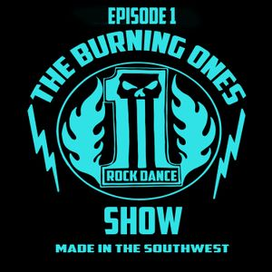 The Burning Ones Show Episode 1