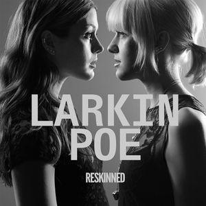Larkin Poe's Reskinned