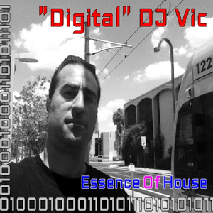"Essence Of House - Essence Mix - 21 - ""Digital"" DJ Vic"