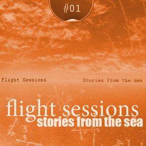 Flight Sessions #01 (Stories from the Sea) | Maria_P