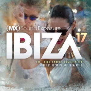 MX Sound Exposure Destinations: Ibiza '17 (Club Mix)