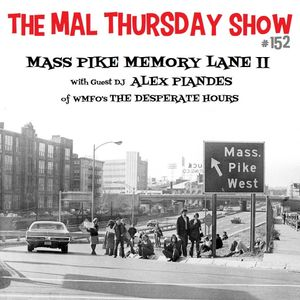 The Mal Thursday Show #152: Mass Pike Memory Lane II
