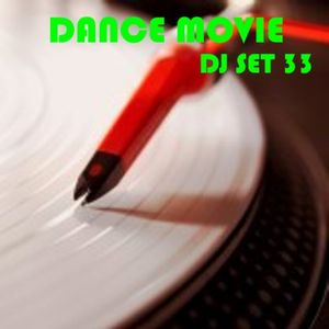 "Dance Movie # 33 Tha DJ Set dance of ""Movie Disco"" page (search to facebook) all mixed by Max"