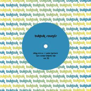 tuktuk sounds vol 52 | dicky trisco & pete herbert 'you want tuktuk' mix