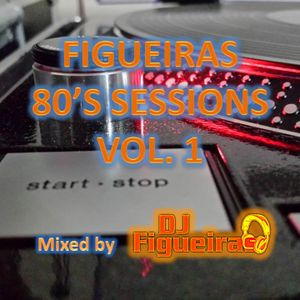 FIGUEIRAS 80'S SESSIONS VOL 1