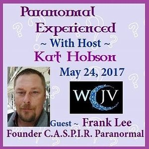 Paranormal Experienced with Host Kat Hobson_20170524_Frank Lee