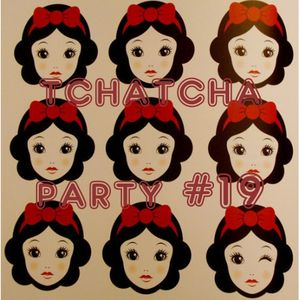 TCHATCHA PARTY 19