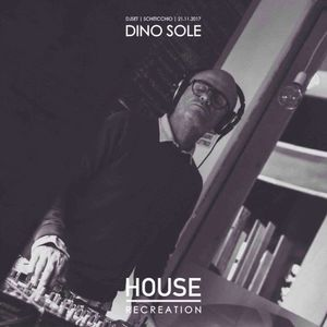 #HOUSERECREATION • Dino Sole Dj Set at Schiticchio • 22|11|2017