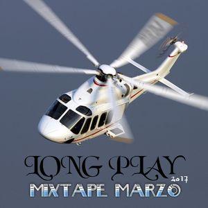 Long Play MIXTAPE Marzo 17