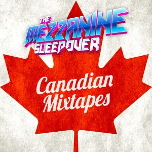 Episode 143: Canadian Mixtapes