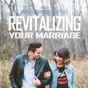 Baby Steps for Revitalizing Your Marriage - Romans 12 - (12.13.15)