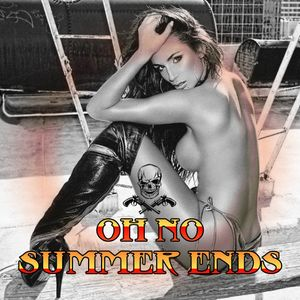 OH NO - SUMMER ENDS