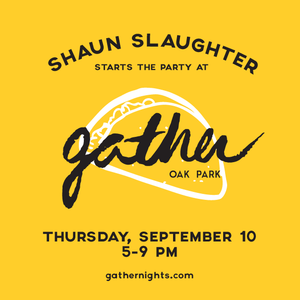 Shaun Slaughter's Mix for GATHER