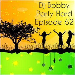 Dj Bobby - Party Hard Ep.62
