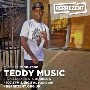 Teddy Music UK Show - Double S Special Guest 01.08.16 [Reprezent Radio]