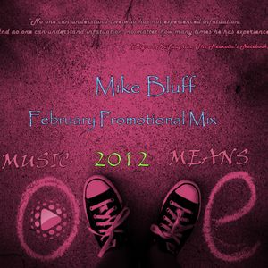 Mike Bluff - Music means Love (February Promotional Mix) [2012]