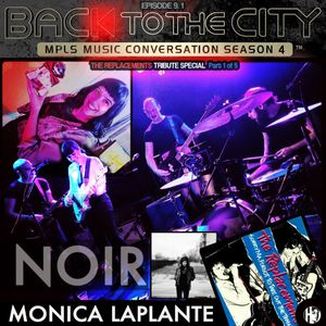 BTTC S4 #9.1: MONICA LaPLANTE (THE REPLACEMENTS TRIBUTE, Part 1 of 5)