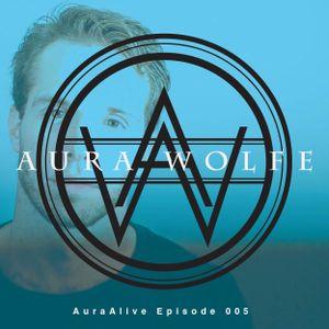 AuraAlive Episode 005 (FT NEW AURA WOLFE REMIX)