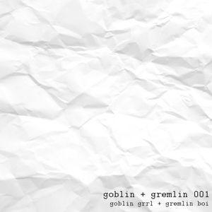 goblin + gremlin 001 // A-side
