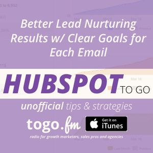 HTG #178 – Better Lead Nurturing Results w/ Clear Goals for Each Email
