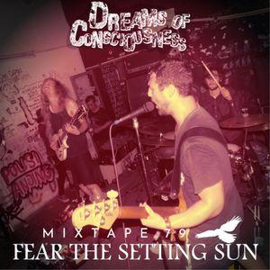 Mixtape 79 - Fear The Setting Sun