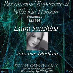 Paranormal Experienced with Host Kat Hobson_20161214_Laura Sunshine