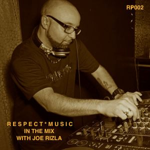 RESPECT MUSIC (RP002) - IN THE MIX WITH JOE RIZLA