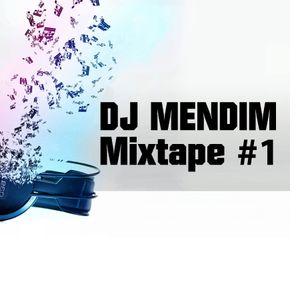 Mixtape #1 | DJ MENDIM
