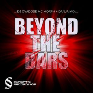 BEYOND THE BARS - DJ OVADOSE - MC MORPH + DANJA M©