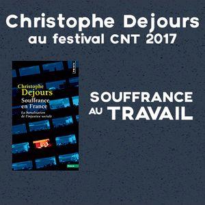 Intervention de Christophe Dejours sur la souffrance au travail au Festival CNT 2017