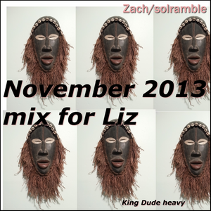 Nov. 2013 Cold Mix for Liz/King Dude Heavy