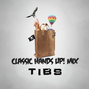 Tibs-Classic Hands Up! Mix