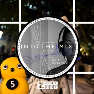 INTO THE MIX with Ioan Holland // BACK AND BAD // ZoneOneRadio