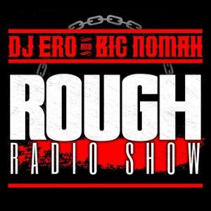 DjEro y Big Nomah - Rough Radio Show #52