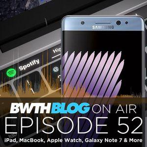 iPad, MacBook, Apple Watch, Galaxy Note 7 & More - Bandwidth Blog On Air