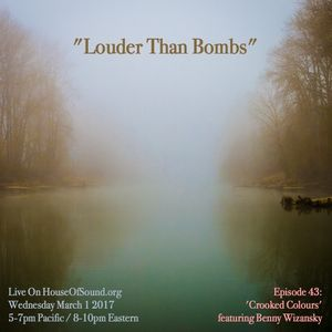 """LOUDER THAN BOMBS Ep #043 - """"Crooked Colours"""""""