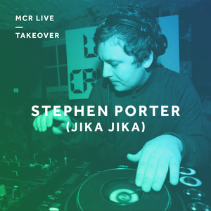 Stephen Porter (Jika Jika!) - Friday 1st December 2017 - MCR Live Presents