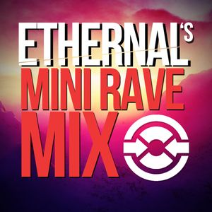 ETHERNAL - Mini Rave Mix