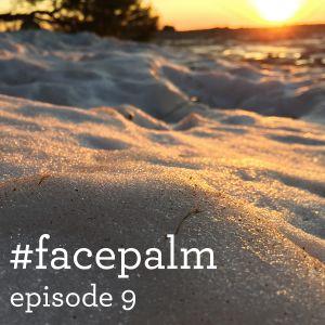 #Facepalm - Episode 9 - Γιατί ζείτε στην Ελλάδα;