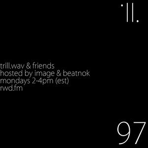 trill.wav & friends ep. 97 [RWD.FM] (21.03.16)