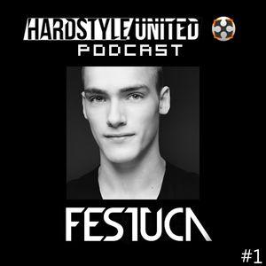 Festuca @ Hardstyle United Podcast #1